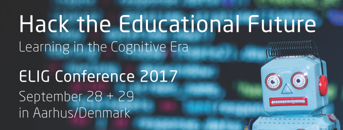 Hack the Educational Future Learning in the Cognitive Era September 28 + 29  in Aarhus/Denmark